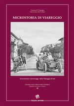 Microstoria di Viareggio. Avvenimenti e personaggi della Viareggio di ieri