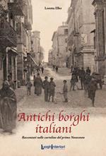 Antichi borghi italiani. Raccontati nelle cartoline del primo Novecento