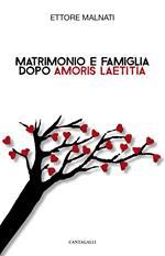 Matrimonio e famiglia dopo «Amoris Laetitia»