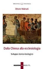 Dalla Chiesa alla ecclesiologia. Sviluppo storico-teologico