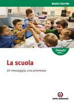 La scuola. Un messaggio, una promessa