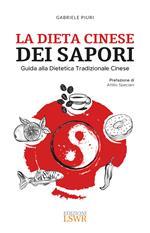 La dieta cinese dei sapori. Guida alla dietetica tradizionale cinese