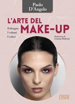 L' arte del make-up. Il disegno, i volumi, i colori