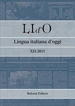 LI d'O. Lingua italiana d'oggi (2015). Vol. 12