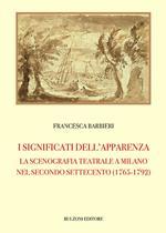 I significati dell'apparenza. La scenografia teatrale a Milano nel secondo Settecento (1765-1792)