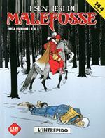 L' intrepido. I sentieri Malefosse. Vol. 7