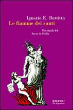 Le fiamme dei santi. Usi rituali del fuoco in Sicilia