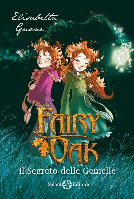 Il segreto delle gemelle. Fairy Oak. Vol. 1 - Elisabetta Gnone - copertina