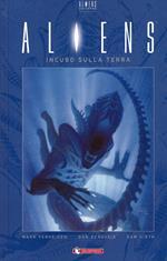 Aliens. Vol. 2: Incubo sulla Terra.