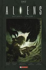 Aliens: defiance. Vol. 1