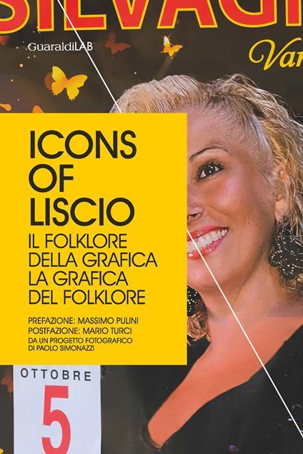 Icons of Liscio. Il folklore della grafica, la grafica del folklore - copertina