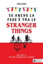 Se anche la fede è tra le Stranger Things. Una serie TV per ogni stagione della gioventù