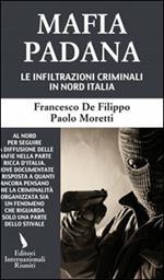 Mafia padana. Le infiltrazioni criminali in Nord Italia