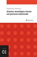 Scienza, tecnologia e lavoro nel processo industriale