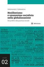 Neoliberismo e umanesimo socialista nella globalizzazione. Dal profitto alla giustizia sociale