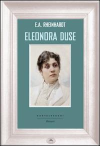 Eleonora Duse - Emil Alphons Rheinhardt - copertina