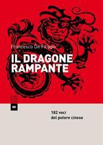 Il dragone rampante. 182 voci del potere cinese