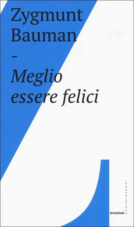 Meglio essere felici - Zygmunt Bauman - copertina