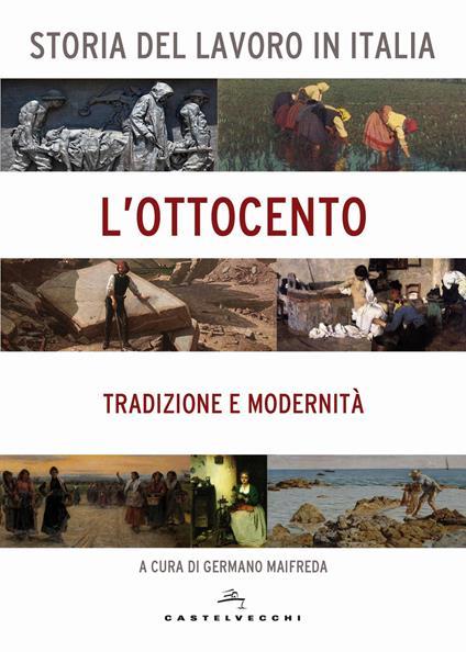 Storia del lavoro in Italia. L'Ottocento. Tradizione e modernità - copertina