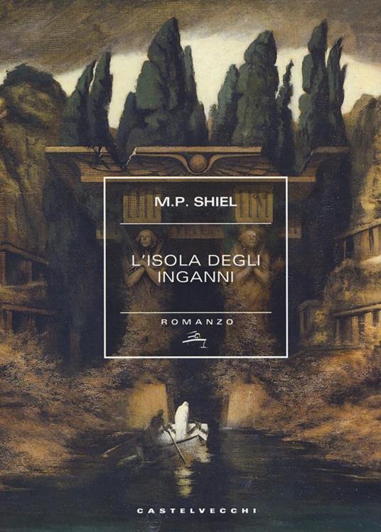 L' isola degli inganni - Matthew Phipps Shiel - copertina