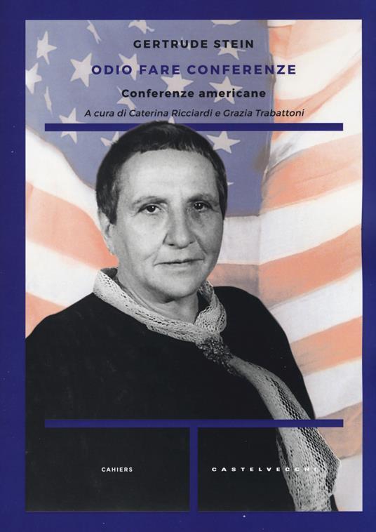 Odio fare conferenze. Conferenze americane - Gertrude Stein - copertina