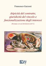 Atipicità del contratto, giuridicità del vincolo e funzionalizzazione degli interessi