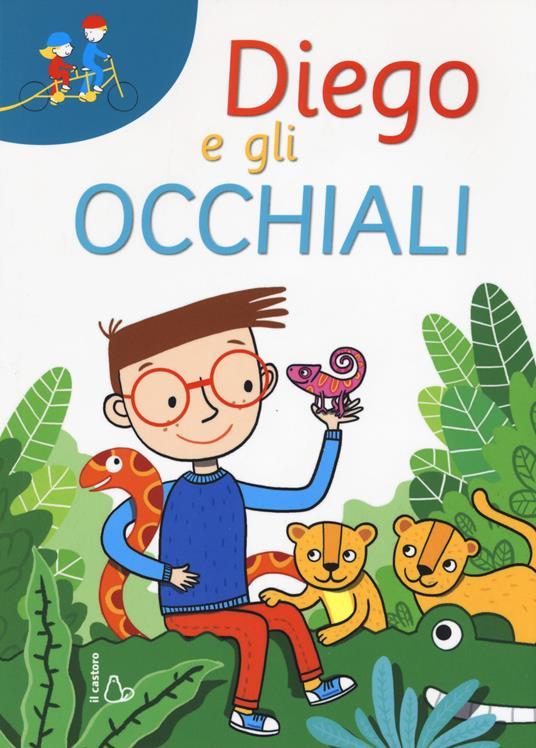 Diego e gli occhiali. Ediz. a caratteri grandi - Erica Torre - copertina
