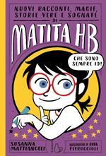 Nuovi racconti, magie, storie vere e sognate di Matita HB. Vol. 2