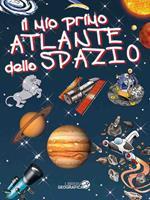 Il mio primo atlante dello spazio. Ediz. illustrata