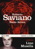 Bacio feroce letto da Lino Musella. Audiolibro. CD Audio formato MP3. Ediz. integrale