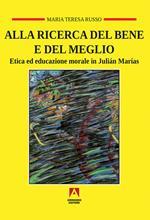 Alla ricerca del bene e del meglio. Etica ed educazione morale in Julián Marías