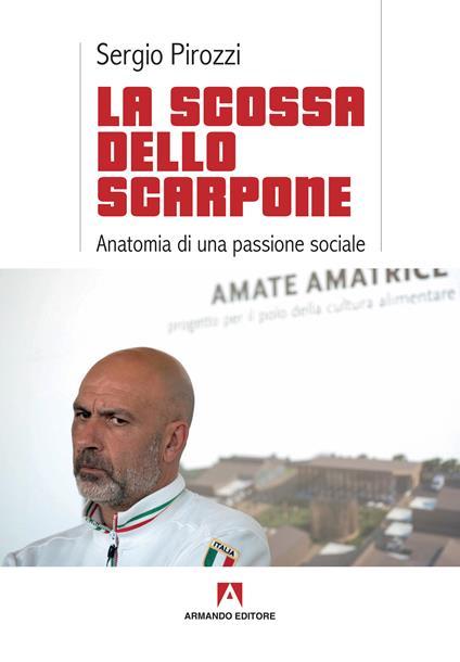 La scossa dello scarpone. Anatomia di una passione sociale - Sergio Pirozzi - copertina