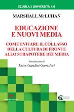 Educazione e nuovi media. Come evitare il collasso della cultura di fronte allo strapotere dei media. Nuova ediz.