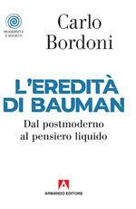 L' eredità di Bauman. Dal postmoderno al pensiero liquido