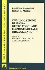 Comunicazione di massa gusto popolare e azione sociale organizzata