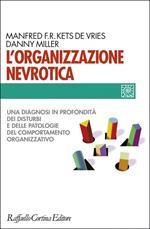 L' organizzazione nevrotica. Una diagnosi in profondità dei disturbi e delle patologie del comportamento organizzativo