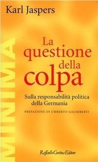 La questione della colpa. Sulla responsabilità politica della Germania - Karl Jaspers - copertina