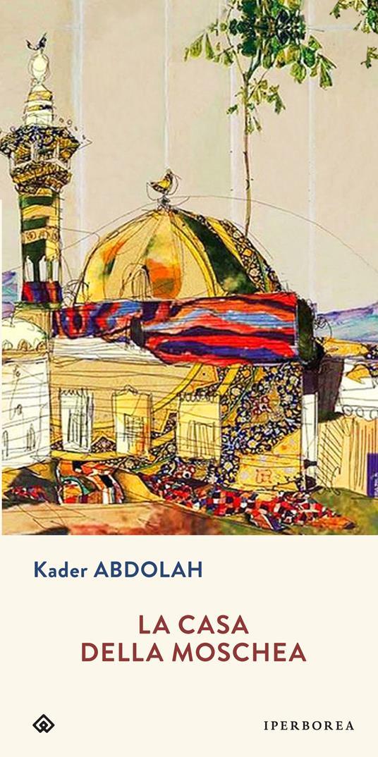 La casa della moschea - Kader Abdolah - copertina