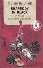Rhapsody in black. In Vespa dall'Angola allo Yemen