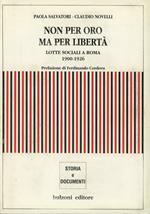 Non per oro, ma per libertà. Lotte sociali a Roma (1900-1926)