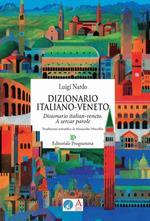 Dizionario italiano-veneto. A sercar parole