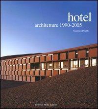 Hotel. Architetture 1990-2005 - Gianluca Peluffo - copertina