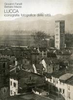 Lucca. Iconografia fotografica della città