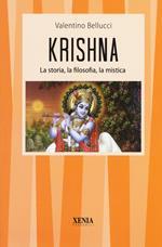 Krishna. La storia, la filosofia, la mistica