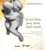 «Lo hai fatto poco meno degli angeli». Viaggio spirituale nella Chiesa di San Domenico in Tricase