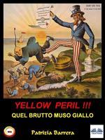 Yellow peril. Quel brutto muso giallo