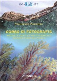 Corso di fotografia. Nozioni e tecniche per fotografare dentro e fuori dall'acqua - Francesco Pacienza - copertina