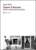 Sapori d'Ancona. Storie e ricette di donne d'osteria