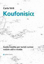 Koufonisia. Guida insolita per turisti curiosi. Notizie utili e ricette