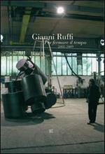 Gianni Ruffi. Per fermare il tempo (2008-2009)